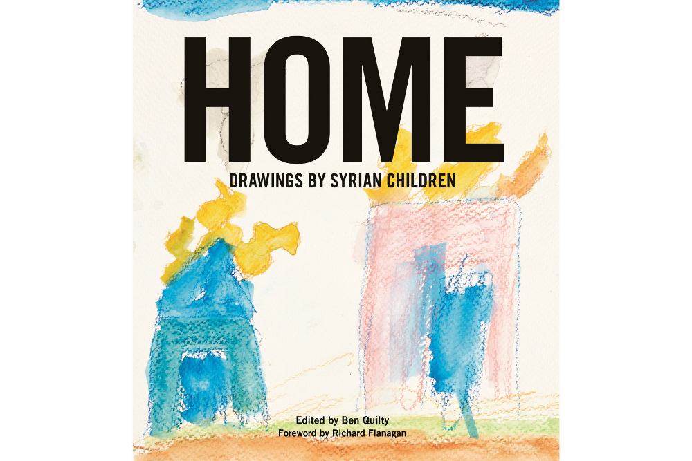 HOME by Ben Quilty - Syrian Children's Drawings Refugee Children Kids Drawings War Conflict Displacement Asylum Seekers