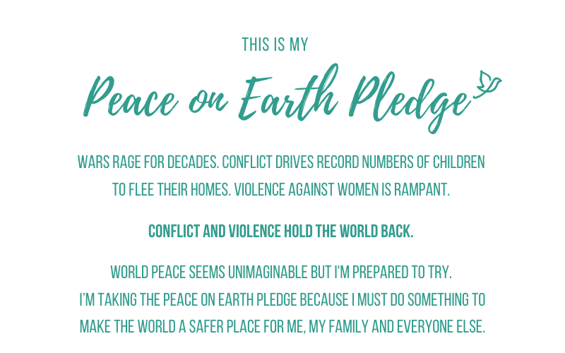 World Vision Peace on Earth Pledge Advocacy Activism Activist Action Justice Fight Inequality Poverty